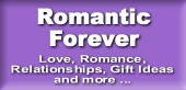 Romantic Forever  Love, Romance, Relationships, Gift Ideas and more ...